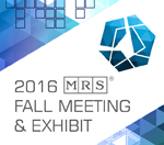 2016 MRS Fall Meeting & Exhibit - Boston, Massachusetts - November 27-December 2, 2016